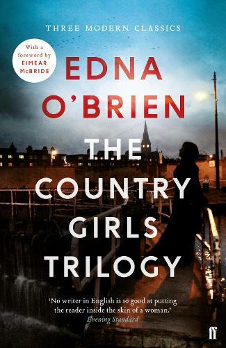 The Country Girls Trilogy: The Country Girls; The Lonely Girl; Girls in theirMarriedBliss