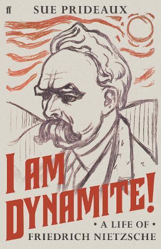 I Am Dynamite!: A Life ofFriedrichNietzsche