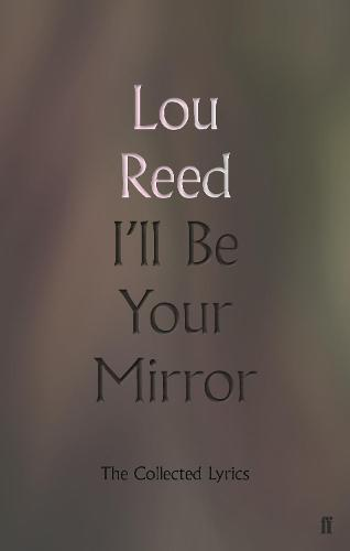 I'll Be Your Mirror: TheCollectedLyrics