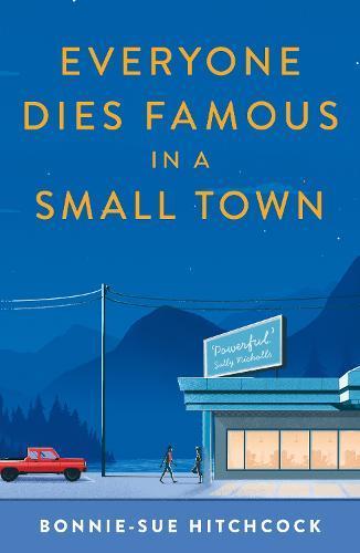 Everyone Dies Famous in aSmallTown