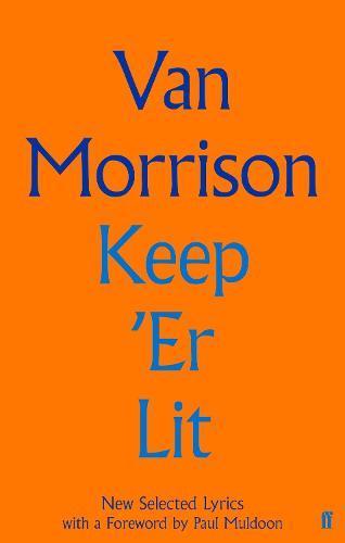 Keep 'Er Lit: New Selected Lyrics