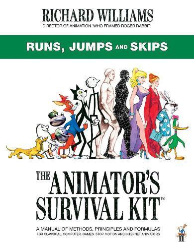 The Animator's Survival Kit: Runs, Jumps and Skips: (Richard Williams' Animation Shorts)
