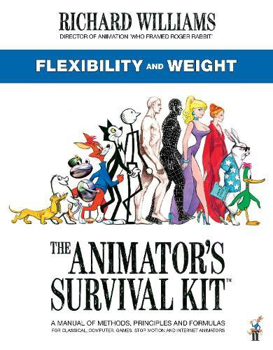 The Animator's Survival Kit: Flexibility and Weight: (Richard Williams' Animation Shorts)
