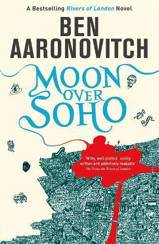 Moon Over Soho: The Second Rivers of London novel