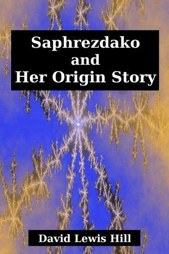 Saphrezdako and HerOriginStory