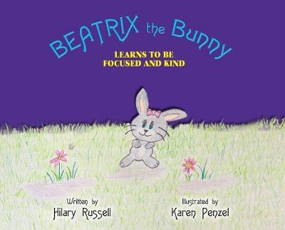Beatrix the Bunny: Learns to Be FocusedandKind
