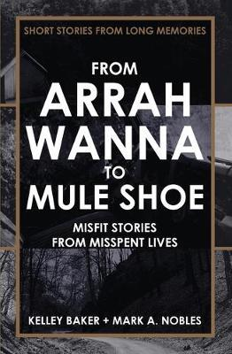 From Arrah Wanna to Mule Shoe: Misfit Stories fromMisspentLives