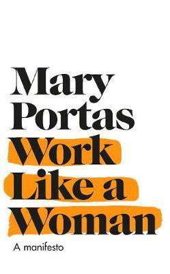 Work Like a Woman: A ManifestoForChange
