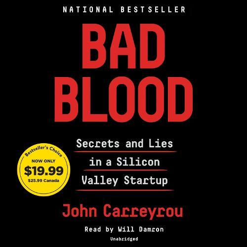 Bad Blood: Secrets and Lies in a SiliconValleyStartup