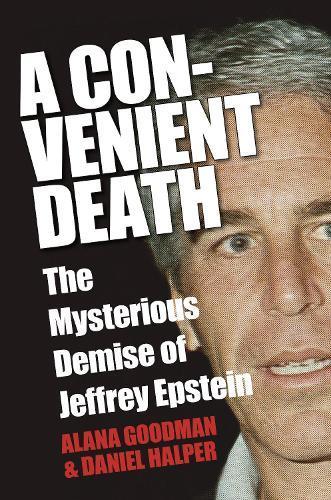 A Convenient Death: The Mysterious Demise ofJeffreyEpstein