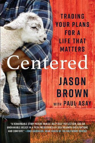 Centered: Trading your Plans for a Life that Matters
