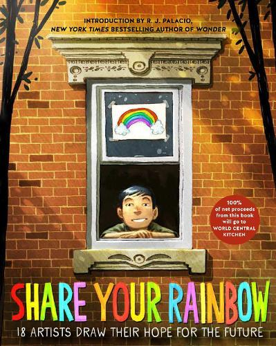 Share Your Rainbow: 18 Artists Draw Their Hope fortheFuture