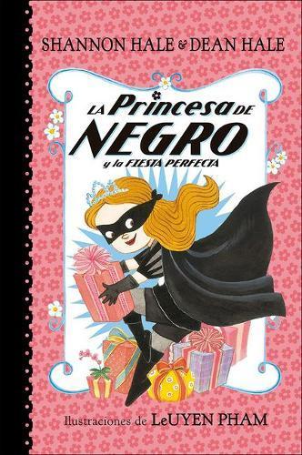La Princesa de Negro Y La Fiesta Perfecta (the Princess in Black andthePerfect