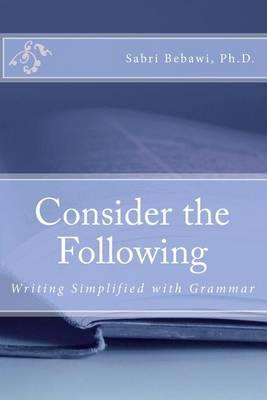 Consider the Following: Writing SimplifiedwithGrammar