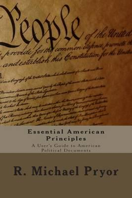 Essential American Principles: A User's Guide to American Political Documents