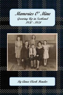 Memories O' Mine: Growing Up in Scotland 1930-1954
