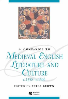 A Companion to Medieval English Literature and Culture C.1350-C.1500