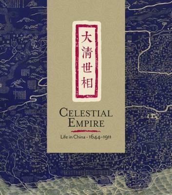 Celestial Empire: Life inChina,1644-1911