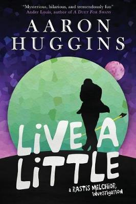 Live a Little (A Rastis Melchior Investigation, Book 1)