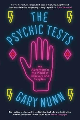 The Psychic Tests: An Adventure in the World of Believers and Sceptics
