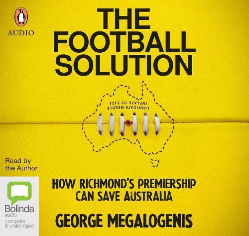 The Football Solution: How Richmond's premiership cansaveAustralia