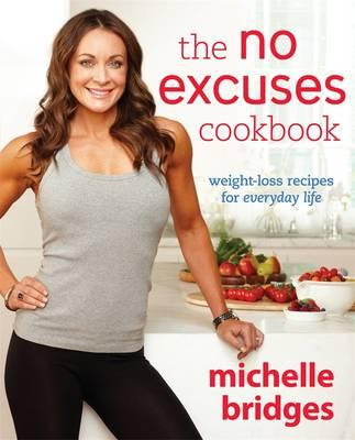 The No Excuses Cookbook: Weight-loss Recipes for Everyday Life