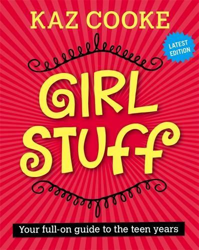 Girl Stuff 13+: Your Full-on Guide to theTeenYears