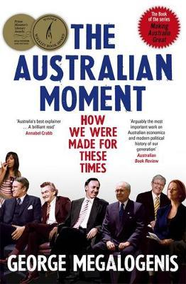 The Australian Moment: How we were made forthesetimes