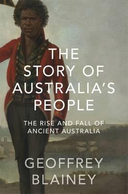 The Story of Australia's People:Volume1