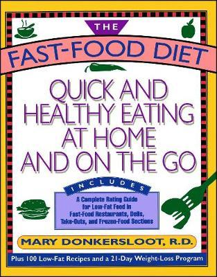 Fast Food Diet Quick And Healthy Eating At Home And On The Go By Mary Donkersloot