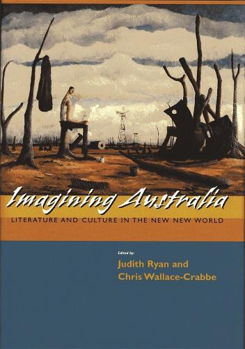 Imagining Australia: Literature and Culture in the New New World