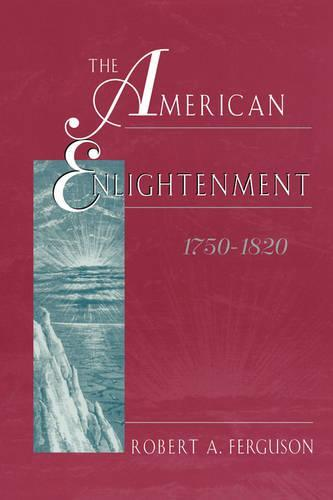 The AmericanEnlightenment,1750-1820