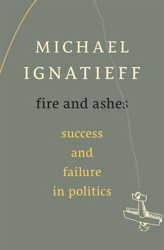 Fire and Ashes: Success and FailureinPolitics