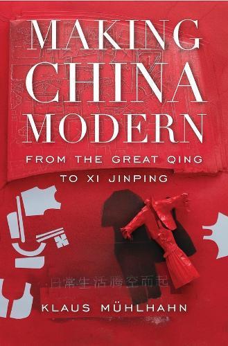 Making China Modern: From the Great Qing toXiJinping