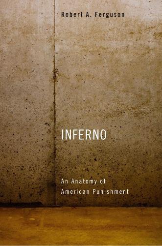 Inferno: An Anatomy ofAmericanPunishment