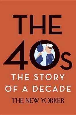 The 40s: The Story ofaDecade