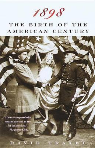 1898: The Birth of theAmericanCentury
