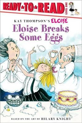 Eloise Breaks Some Eggs/Ready-to-Read: Ready-to-Read Level 1