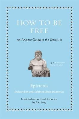 How to Be Free: An Ancient Guide to theStoicLife