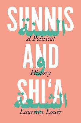 Sunnis and Shi'A: APoliticalHistory
