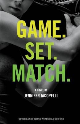 Game. Set. Match.: An Outer Banks Tennis Academy Novel