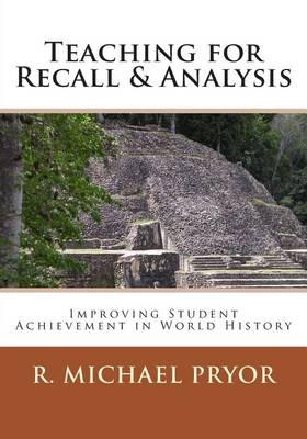 Teaching for Recall & Analysis: Improving Student Achievement in World History