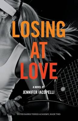 Losing at Love: An Outer Banks Tennis Academy Novel