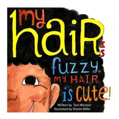 My Hair is Fuzzy My HairisCute