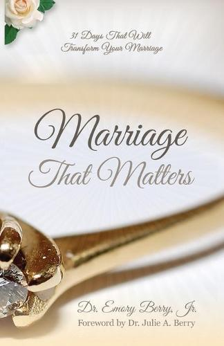 Marriage that Matters: 31 Days that Will TransformYourRelationship
