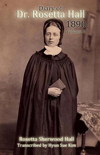 Diary of Rosetta Hall 1890: (BlackandWhite)