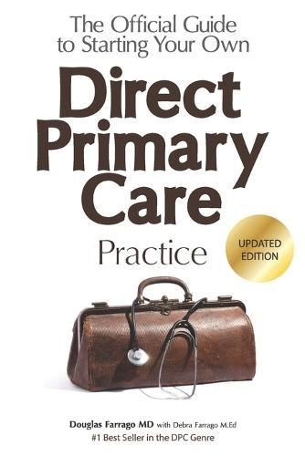 The Official Guide to Starting Your Own Direct PrimaryCarePractice