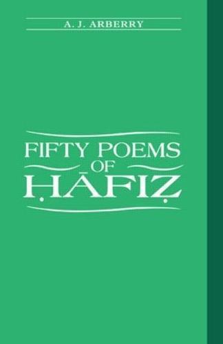 Fifty Poems of Hafiz by A  J  Arberry, Shirazi Hafiz, A J  Arberry