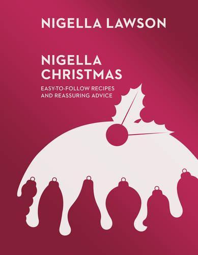 Nigella Christmas: Food, Family, Friends, Festivities(NigellaCollection)