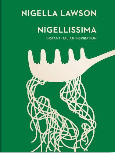 Nigellissima: Instant Italian Inspiration(NigellaCollection)